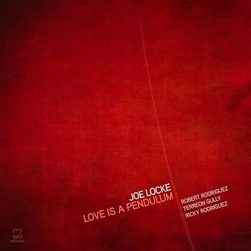 Joe Locke - Love is a Pendulum