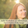 40 Affirmations For Positive Body Image