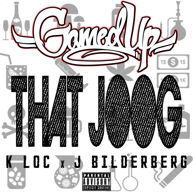 Gamed Up ft. K-Loc of Gorilla Pits & J. Bilderberg - That Joog [Thizzler.com]