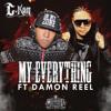 My Everything Ft. Damon Reel