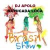 B.a.t.u.c.a.d.a. L.o.c.a. (Dj APOLO Crazy Batuke)