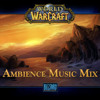 World Of Warcraft Ambience Music Mix