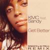 KMC & Sandy - Get Better (Mascota & D-Trax ReMix)[Unreleased]