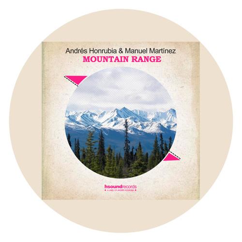 ANDRES HONRUBIA & MANUEL MARTINEZ - MOUNTAIN RANGE ( Radio Edit )