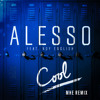 Alesso - Cool (MHE Remix )
