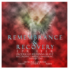 EPR - Remembrance and Recovery (Produced by Tunna Beatz)