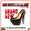Baby Brown & Lil Cash ( Feat. K - Young ) - Brand New (( DJ SOUND SONIC RemiX )) (( FREE DOWNLOAD ))
