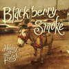 Holding All The Roses - Blackberry Smoke
