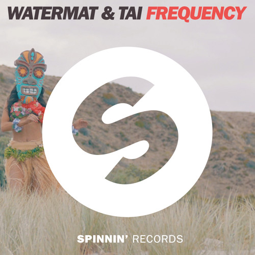 Watermät & TAI - Frequency (Original Mix)