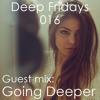 Deep Fridays 16 // Guest Mix By Going Deeper