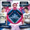 La Fusion Perfecta Vol.14 Abril 2015 (Dj Rajobos & Dj Nev) 1 PISTA