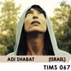 TIMS 067 - ADI SHABAT