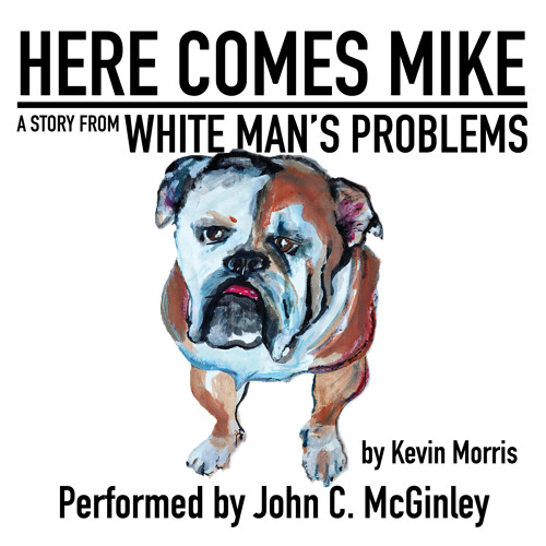 Here Comes Mike by Kevin Morris, Performed by John C. McGinley