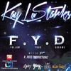KayLa Starks- F.Y.D. (single) (mixed by @K_agee)