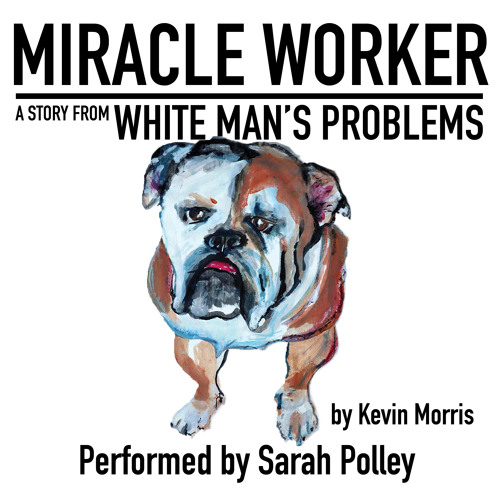 Miracle Worker by Kevin Morris, Performed by Sarah Polley
