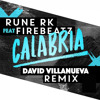 Rune RK Ft. FireBeatz - Calabria (David Villanueva Remix) [FREE DOWNLOAD]