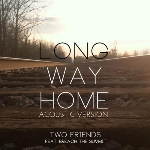Long Way Home (Acoustic Version) - Two Friends ft. Sabelle