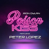 Poison Kiss feat. Peter Lopez (Original Mix)