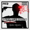 Binks - I Feel Like Dying Remix