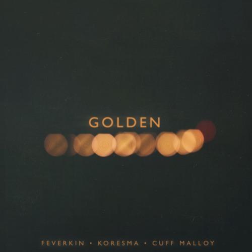 Feverkin & Koresma - Golden (feat. Cuff Malloy)