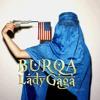 BURQA (Lady Gaga Style Beat, DIRTY)