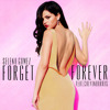 Selena Gomez - Forget Forever (Calvin Harris Remix)