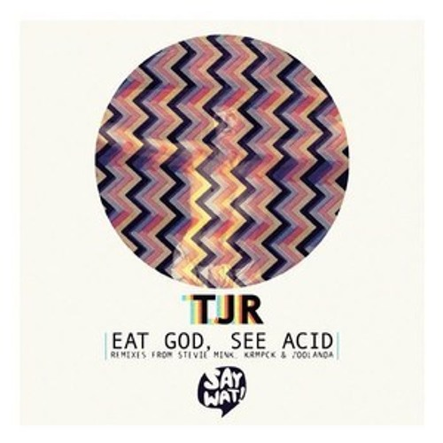 TJR - Eat God See Acid (Silence 2018 Bootleg)