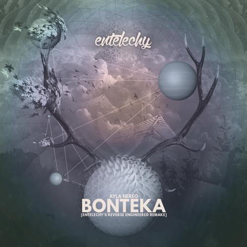 Ayla Nereo - Bonteka [Entelechy's Reverse Engineered Remake]