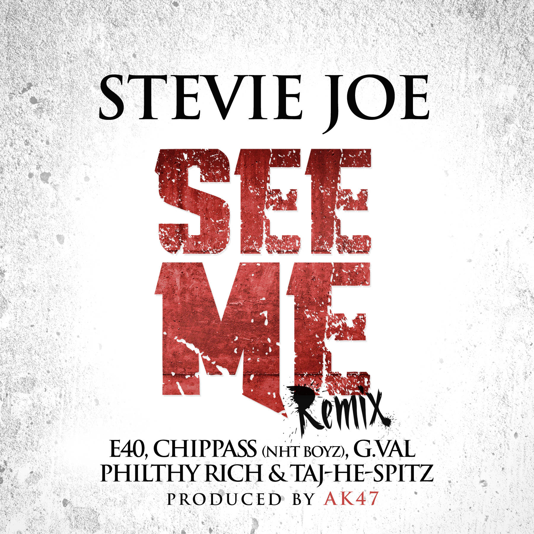 Stevie Joe ft. E-40, Philthy Rich, G-Val, Chippass & Taj-He-Spitz - See Me Remix (Produced by AK47)