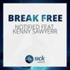 Notified Feat. Kenny Sawyerr - Break Free (Free Download)