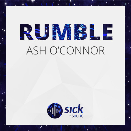 Ash o connor rumble free download by sick sound