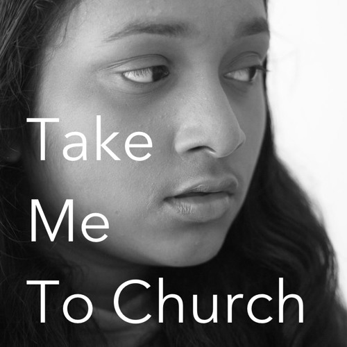 Take me to church by gayatrinair recommendations listen to music