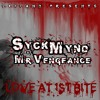 SyckMynd feat. Mr. Vengeance - Love at 1st Bite (Prod. by L13LanD)