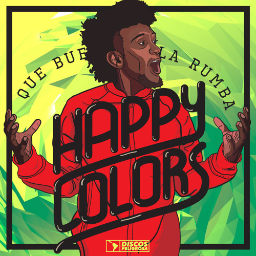 Que Buena Es La Rumba - Happy Colors on Discos Peligrosa