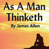 As A Man Thinketh - James Allen - Full Audio Book