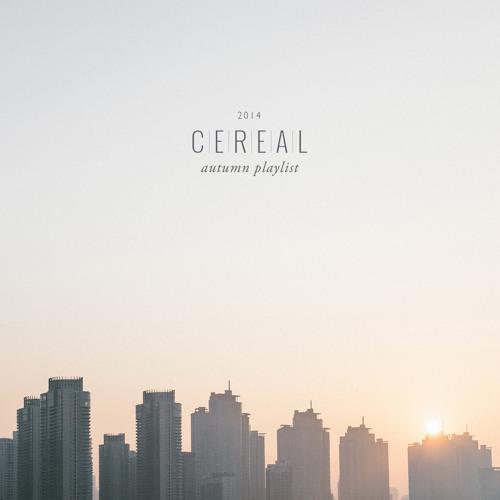 Cereal Autumn Playlist 2014