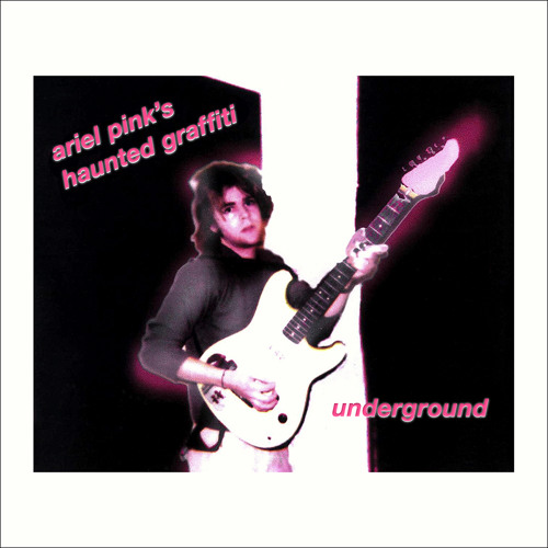 Ariel Pink's Haunted Graffiti - Underground