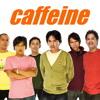 Caffeine - Hidupku kan damaikan hatimu