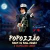 PoPozzão Rock n Roll Band  -  DA LHE VADER