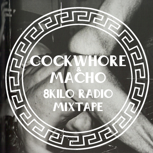 Cockwhore & Macho - 8kilo Radio Mix