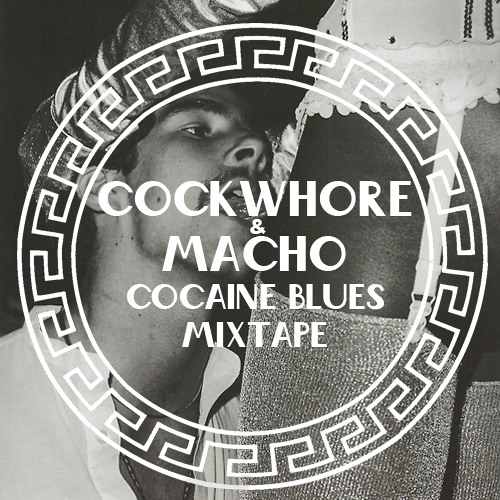 Cockwhore & Macho - Cocaine Blues (Distortion Afterburner Mixtape)