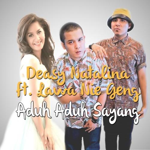 Deasy Natalina - Aduh Aduh Sayang (feat. Lawa Nie Geng)