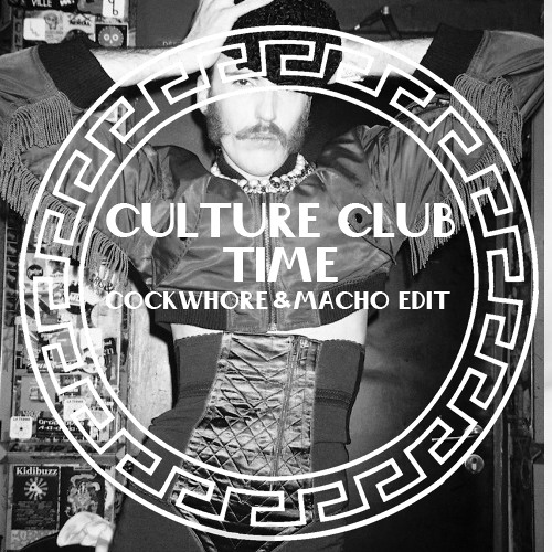 Culture Club - Time (Cockwhore & Macho Edit)
