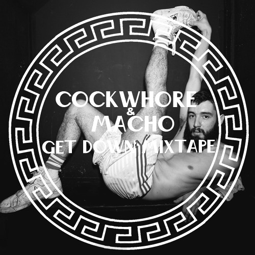 Cockwhore & Macho - Get Down Mixtape