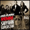 Jags Klimax ft Trey Songz - Saiyaan Superstar REMIX | Free Download