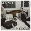 Manoeuvres - 'My Love' (2nd single, official audio)