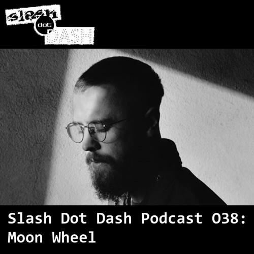 Slash Dot Dash Podcast 038: Moon Wheel
