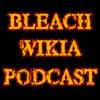 Bleach Wikia Podcast - Chapter 620 Review