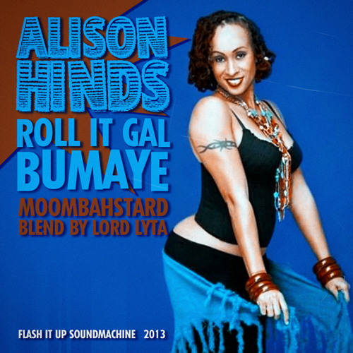 Alison Hinds - Roll it Gal (Bumaye Moombahstard Blend by Lord Lyta)