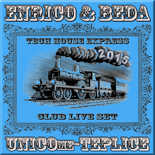 Enrico & Beda Aka Techhousexpress - Live@UnicoMe - Teplice (21 - 03 - 2015)